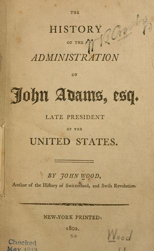 Download The history of the administration of John Adams, esq., late president of the United States