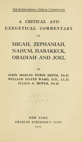 Download A critical and exegetical commentary on Micah, Zephaniah, Nahum, Habakkuk, Obadiah and Joel