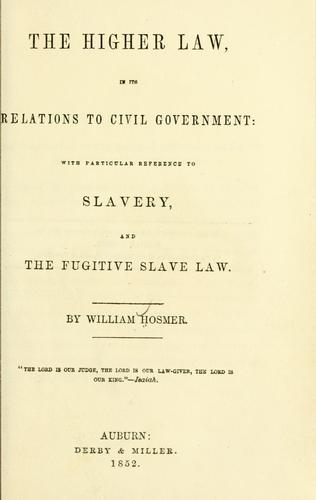 Download The higher law, in its relations to civil government