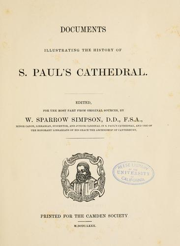 Documents illustrating the history of S. Paul's cathedral.