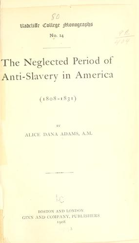 Download … The neglected period of anti-slavery in America (1808-1831)