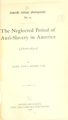 … The neglected period of anti-slavery in America (1808-1831)