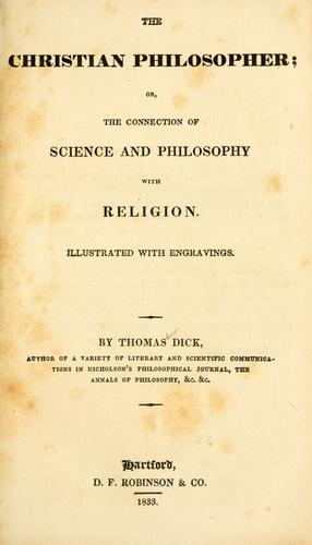 The Christian philosopher, or, The connection of science and philosophy with religion