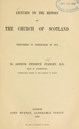 Lectures on the history of the Church of Scotland …