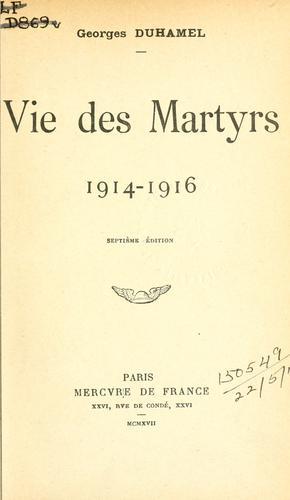 Download Vie des martyrs, 1914-1916.