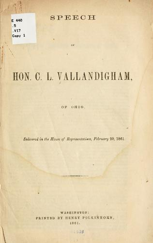 Speech of Hon. C. L. Vallandigham, of Ohio