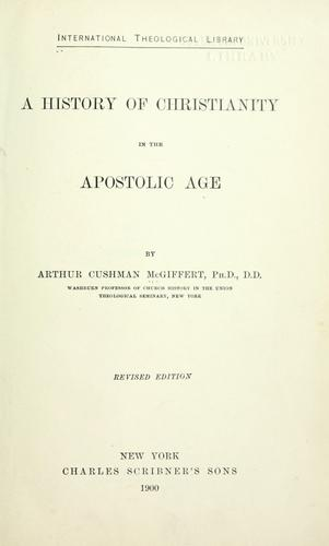 A history of Christianity in the apostolic age