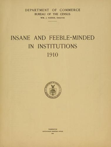 Insane and feeble-minded in institutions 1910.