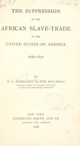 Download The suppression of the African slave-trade to the United States of America, 1638-1870