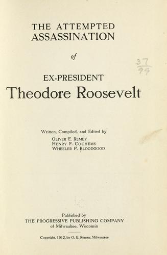 The attempted assassination of ex-President Theodore Roosevelt