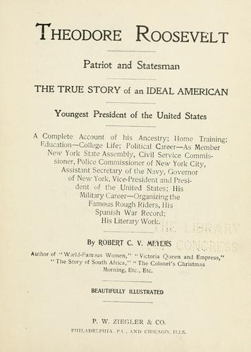 Theodore Roosevelt, patriot and statesman