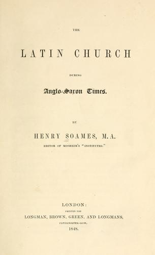 The Latin church during Anglo-Saxon times.