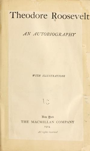 Theodore Roosevelt, an autobiography …