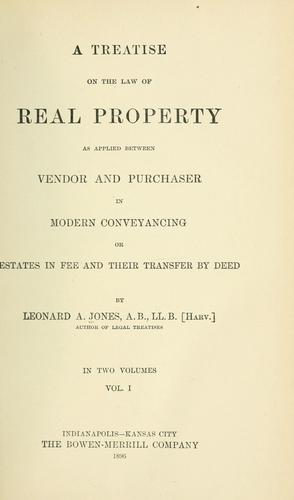 A treatise on the law of real property by Leonard A. Jones
