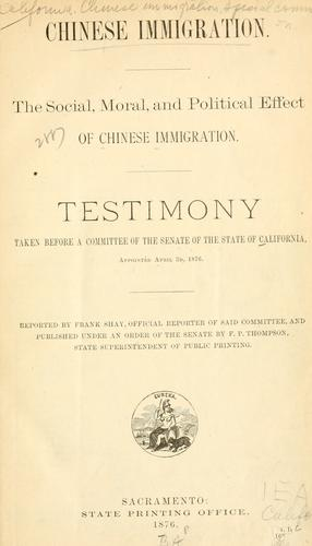Chinese immigration by California. Legislature. Senate. Special Committee on Chinese Immigration.