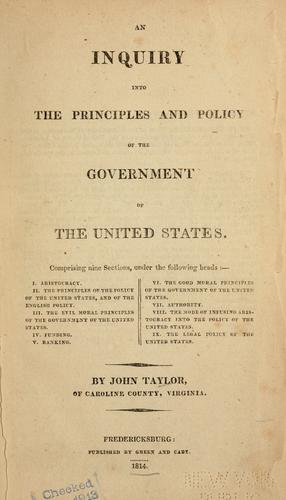 An inquiry into the principles and policy of the government of the United States …