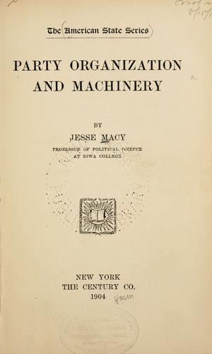 Party organization and machinery.