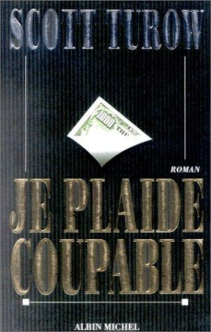 Je plaide coupable by Scott Turow