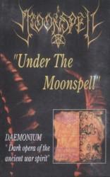 Under the Moonspell / Dark Opera of the Ancient War Spirit (Or Search of Light) by Moonspell  /   Daemonium