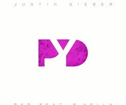 PYD by Justin Bieber  feat.   R. Kelly