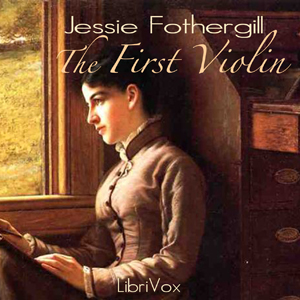First Violin(5293) by Jessie Fothergill audiobook cover art image on Bookamo