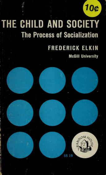 Cover of: The child and society | Frederick Elkin