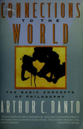Cover of: Connections to the World | Arthur C. Danto