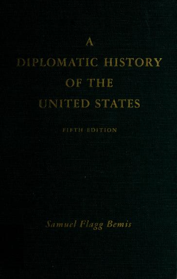 A Diplomatic history of the United States by Samuel Flagg Bemis