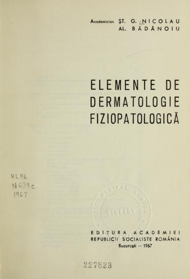 Elemente de dermatologie fiziopatologică by Ştefan Gh Nicolau