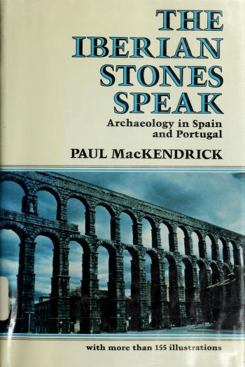 The Iberian stones speak by Paul Lachlan MacKendrick