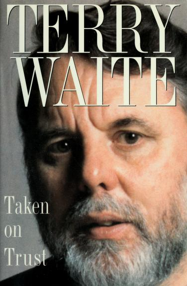 Taken on Trust by Terry Waite