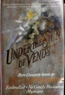 Cover of: Under the Sign of Venus: Three Complete Novels :Enthralled/Mystique/No Gentle Possession | Helen Mittermeyer