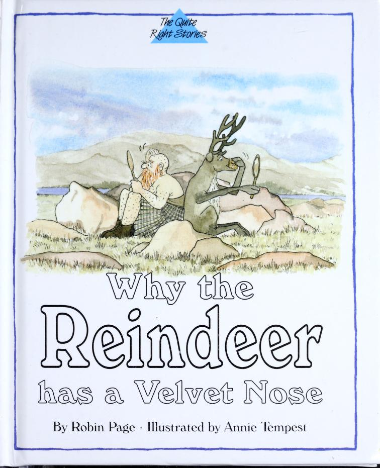 Why the Reindeer Has a Velvet Nose (Quite Right Stories) by Robin Page