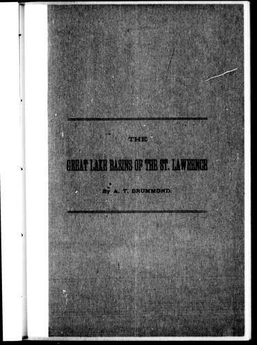 The Great Lake basins of the St. Lawrence by A. T. Drummond