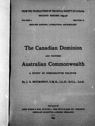 The Canadian Dominion and proposed Australian commonwealth by Bourinot, John George Sir