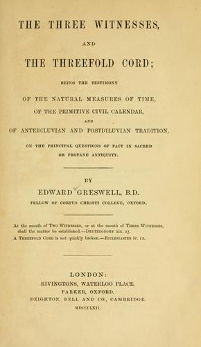The three witnesses, and the threefold cord by Edward Greswell