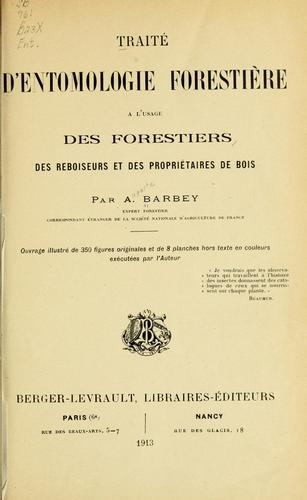 Traité d'entomologie forestière à l'usage des forestiers by Auguste Barbey