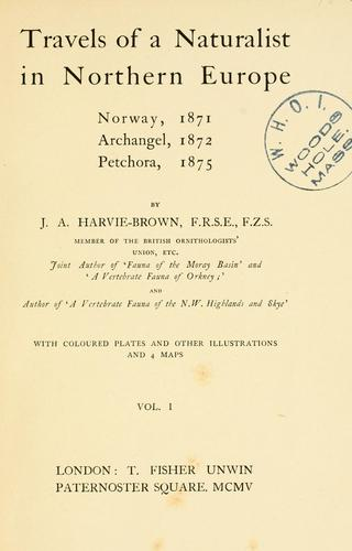 Travels of a naturalist in northern Europe by J. A. Harvie-Brown