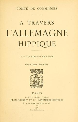 A travers l'Allemagne hippique by Comminges, Aimery de comte de