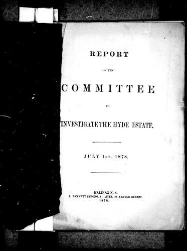 Report of the Committee to Investigate the Hyde Estate by