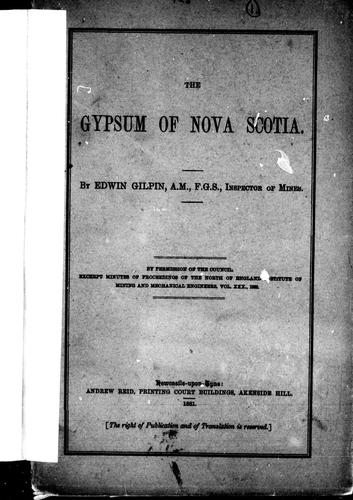 The gypsum of Nova Scotia by Edwin Gilpin