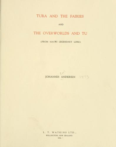 Tura and the fairies and the overworlds and Tu (from Maori legendary lore) by Johannes Carl Andersen
