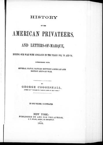 History of the American privateers and letters-of-marque by George Coggeshall