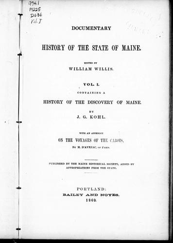 A history of the discovery of Maine by by J.G. Kohl.