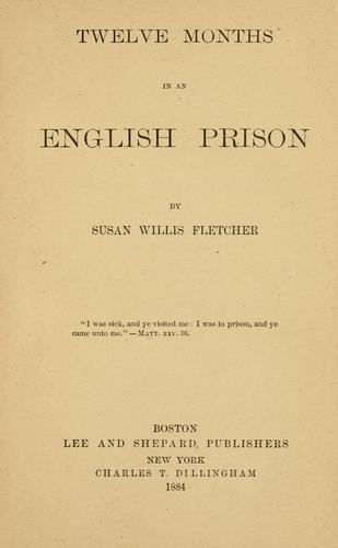 Twelve Months in an English Prison by Susan Webster Willis Fletcher