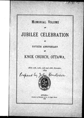 Memorial volume of jubilee celebration of fiftieth anniversary of Knox Church, Ottawa by Knox Church (Ottawa, Ont.).