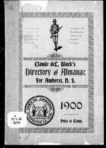 Claude deL. Black's directory and almanac for Amhurst, N.S., 1900 by Claude deL Black