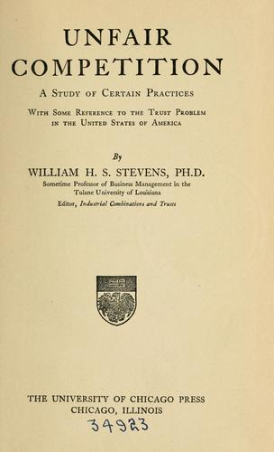 Unfair competition by Stevens, William Harrison Spring