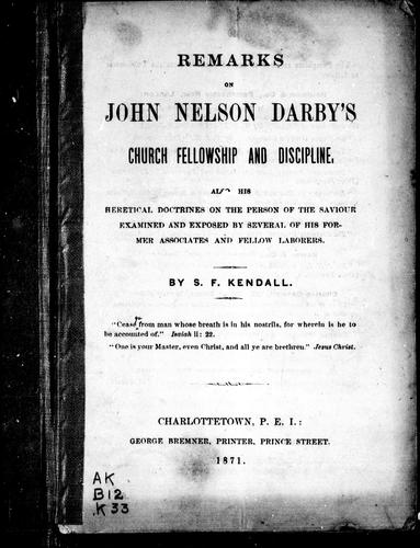 Remarks on John Nelson Darby's church fellowship and discipline by S. F. Kendall