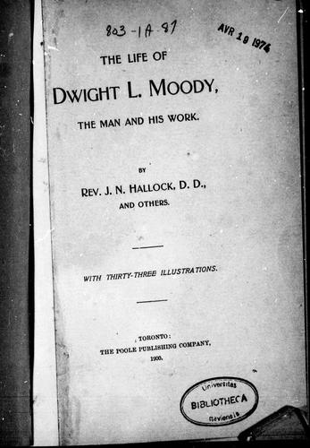 The life of Dwight L. Moody by J. N. Hallock